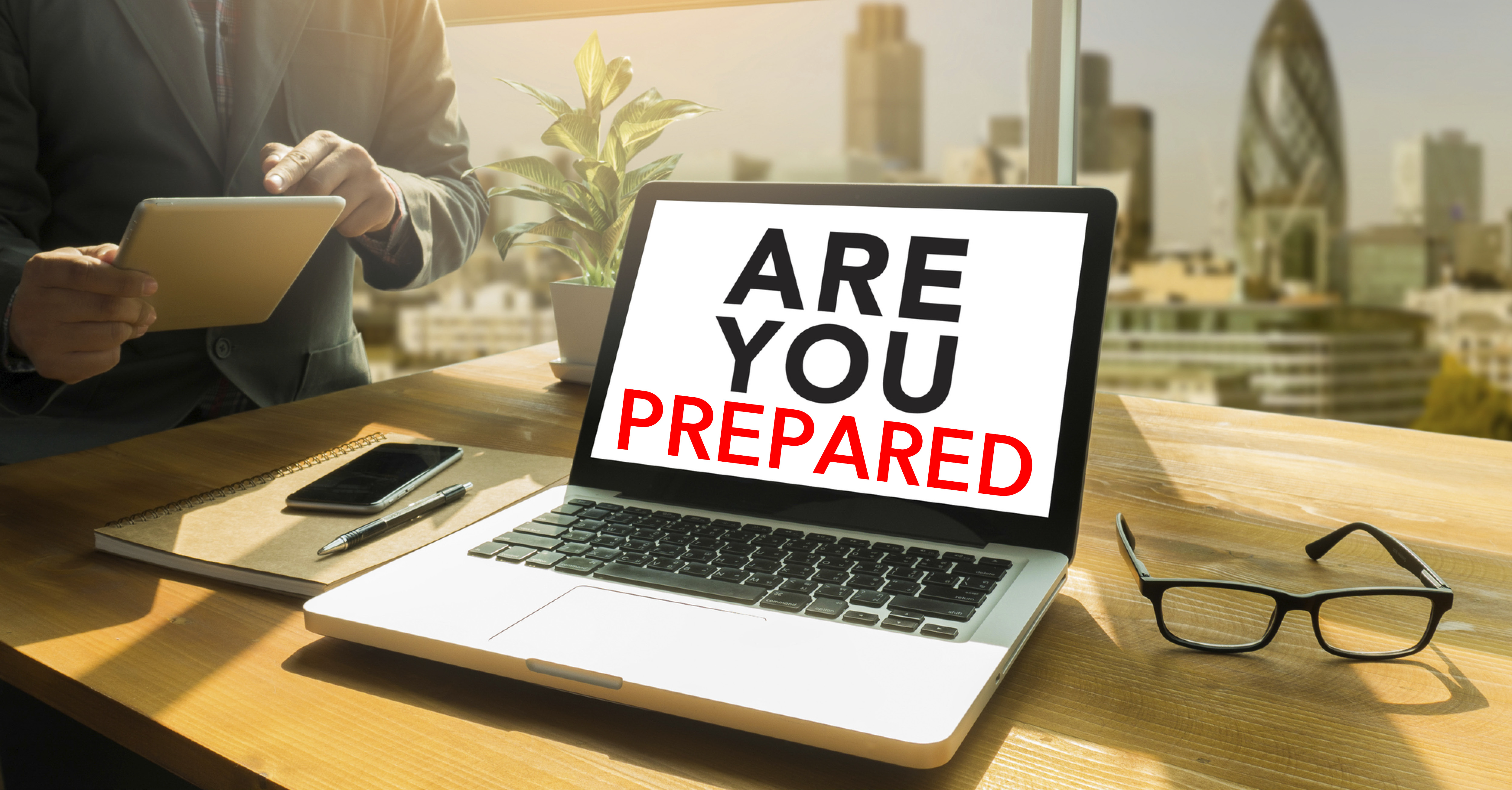 How A Lack Of Preparedness Can Hurt Your Business