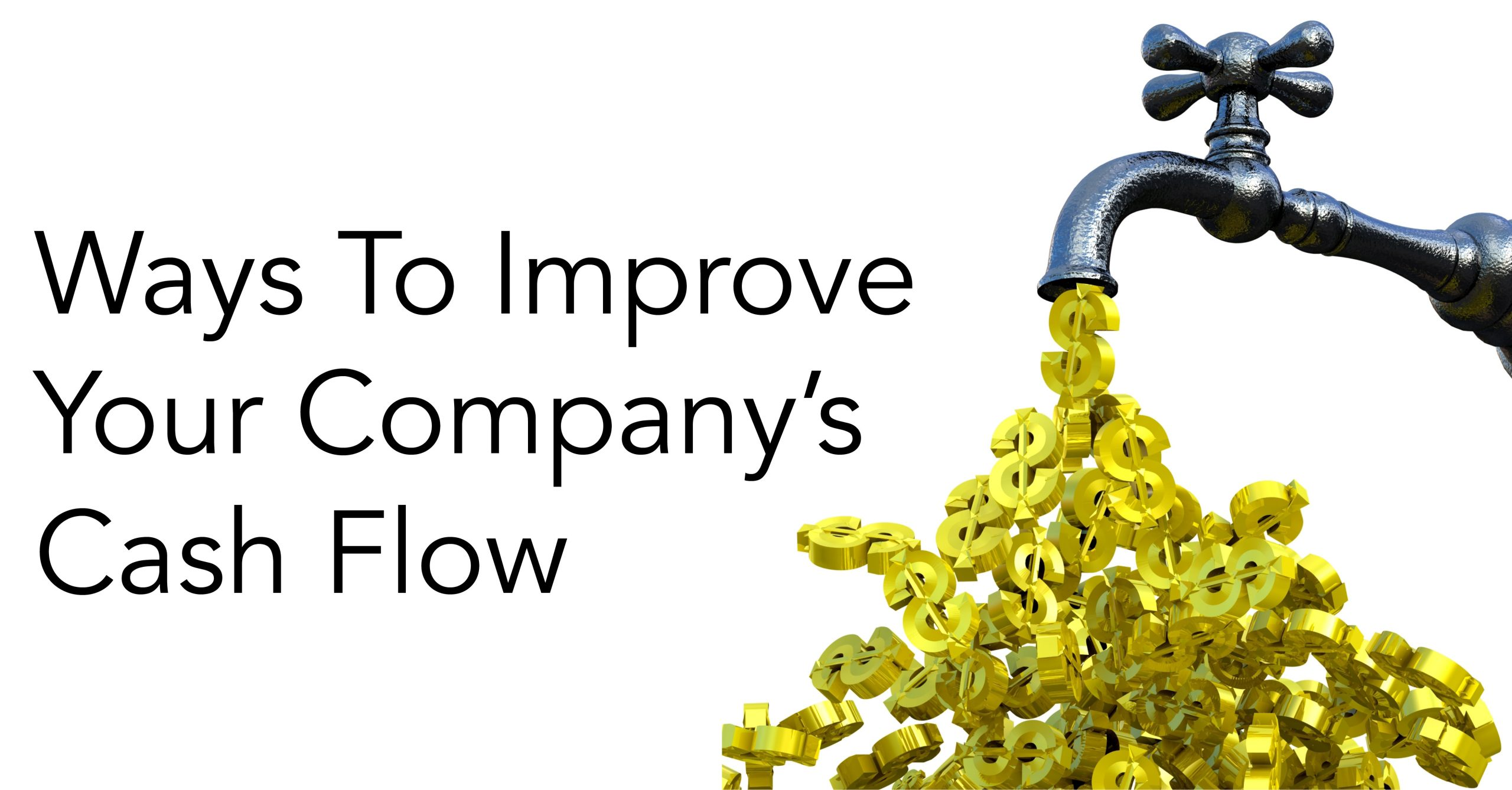 Finding Ways To Improve Your Company's Cash Flow