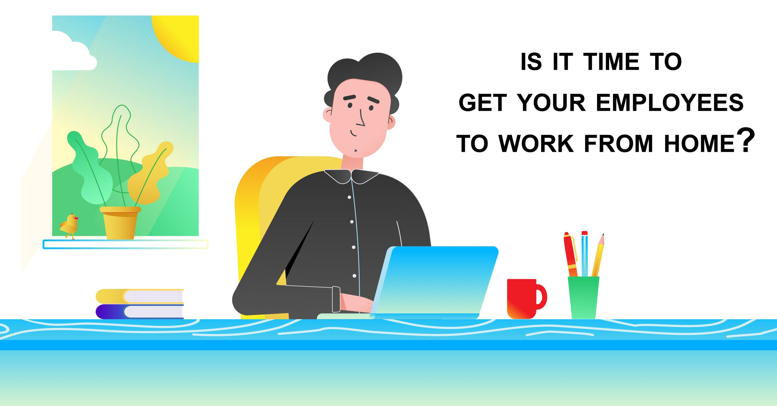 Is It Time To Get Your Employees To Work From Home 01