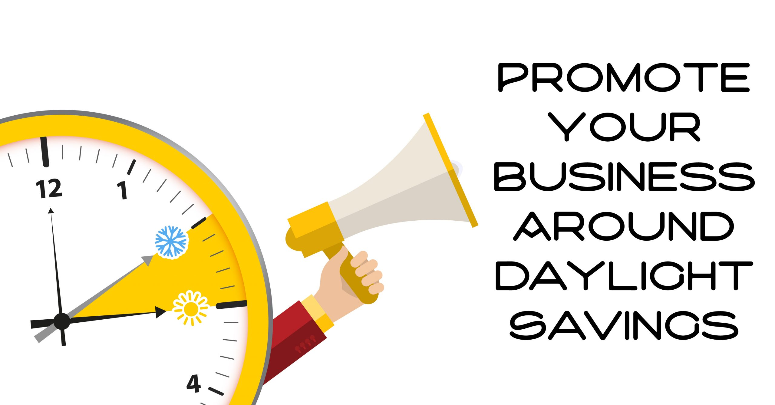 Promoting Your Business Around Daylight Saving Time