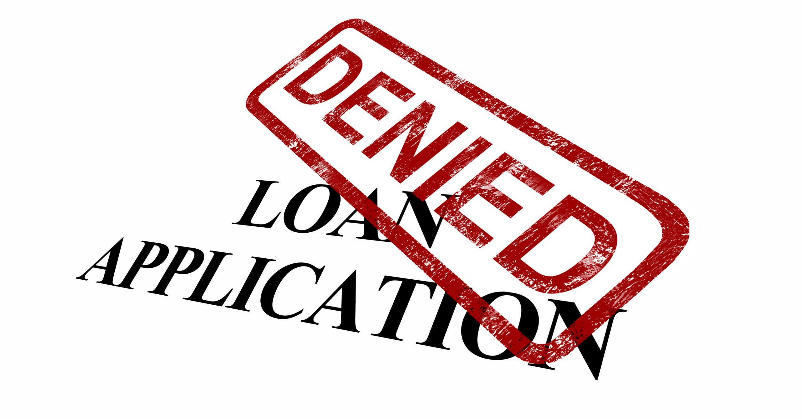 Your Bank Denied Your Loan Application…Now What?