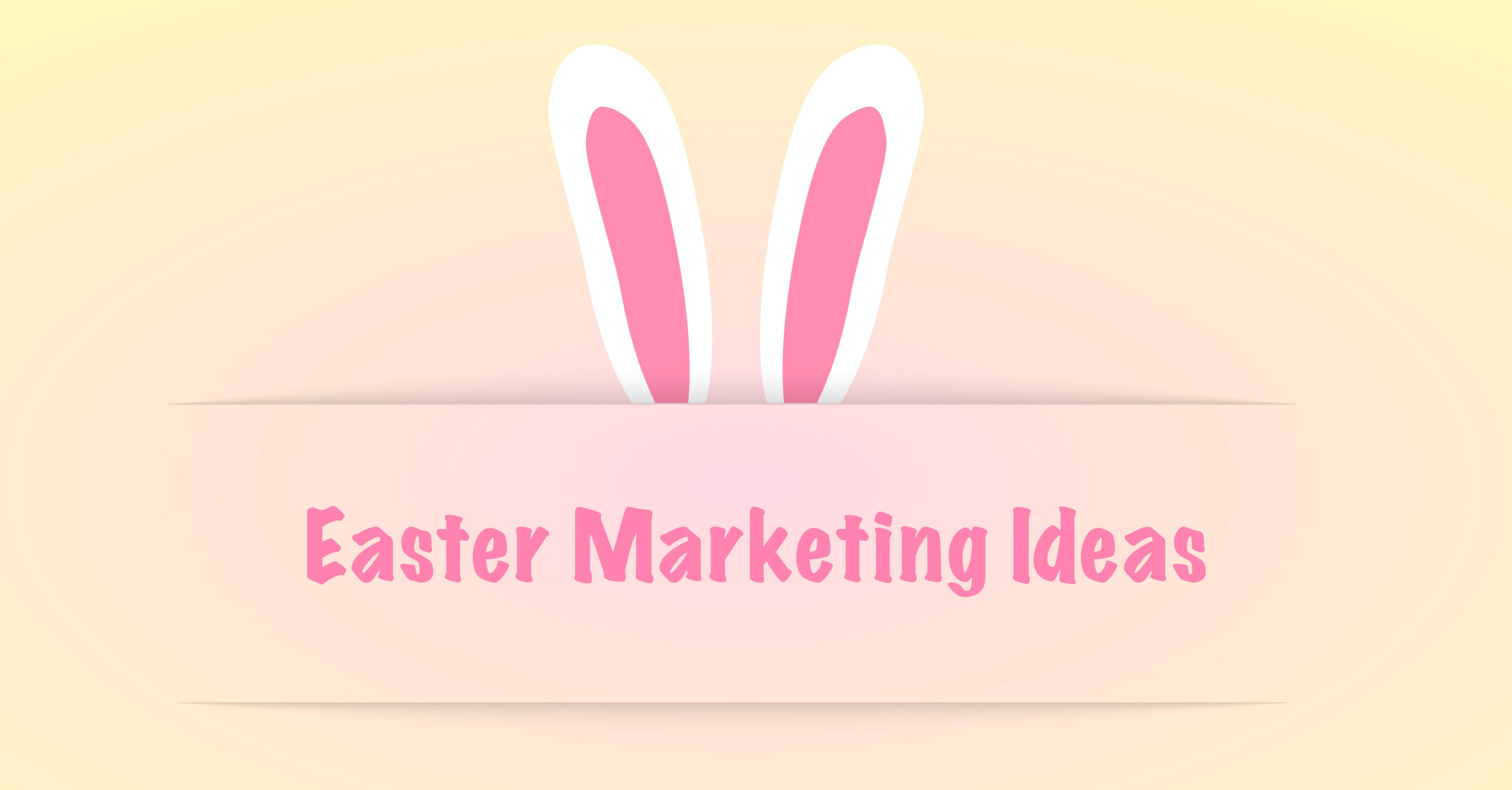 How To Work Easter Into Your Marketing This Week